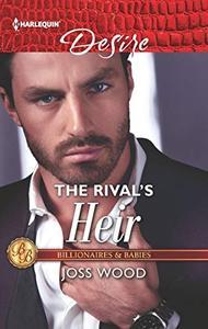 The Rival's Heir: A Billionaire Boss Workplace Romance