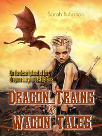 Dragon Trains & Wagon Tales