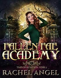 Transformation  Year 2: An Academy Reversed Harem Paranormal Bully Romance