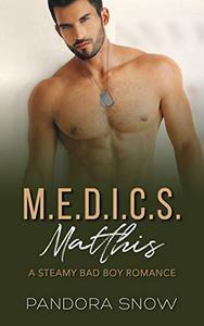 Matthis: M.E.D.I.C.S.: An Instalove Steamy Military Medical Romance
