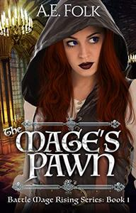 The Mage's Pawn: Battle Mage Rising Series: Book 1