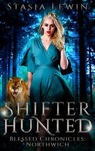 Shifter Hunted: Blessed Chronicles: Northwich
