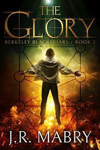 The Glory: A Gripping Urban Fantasy: Berkeley Blackfriars Book Three