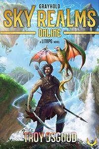 Grayhold: (Sky Realms Online Book 1): A LitRPG Series