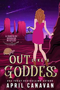 Out Like a Goddess: A Paranormal Cozy Mystery
