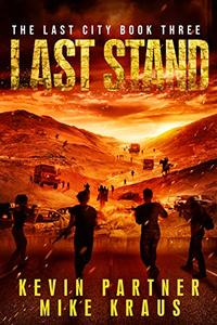 Last Stand: Book 3 in the Thrilling Post-Apocalyptic Survival Series: