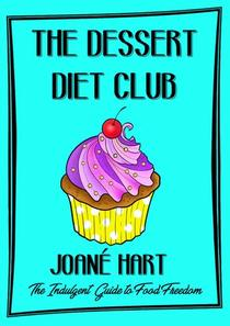 The Dessert Diet Club: The Indulgent Guide to Food Freedom