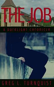 The Job: A Darklight Chronicle