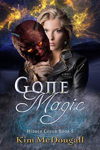 Gone Magic: Hidden Coven Series, Book 5