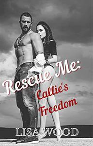 Rescue Me: Callie's Freedom