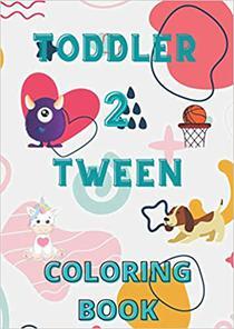 Toddler ~2~ Tween Coloring Book