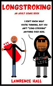 Longstroking: An Adult Comic Book