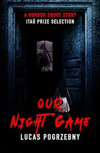 Our Night Game: Nominated Short Horror