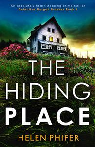 The Hiding Place: An absolutely heart-stopping crime thriller