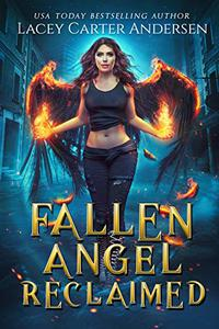 Fallen Angel Reclaimed: A Paranormal Reverse Harem Romance: An Angel and Her Demons: The Complete Series