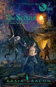 The Scouts: An Order Series Book Three