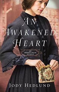 An Awakened Heart (Orphan Train): An Orphan Train Novella