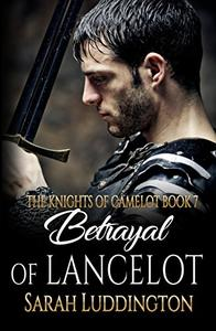 Betrayal Of Lancelot