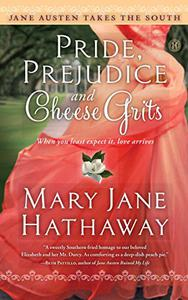 Pride, Prejudice and Cheese Grits