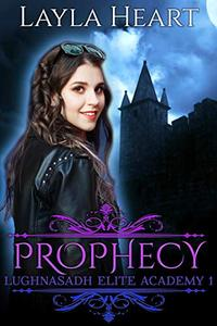 Prophecy: A New Adult Paranormal Reverse Harem Academy Romance Serial