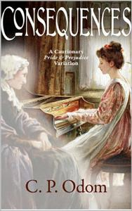 Consequences: A Pride and Prejudice Variation