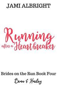Running After a Heartbreaker
