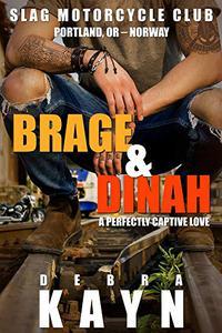 Brage & Dinah: A Perfectly Captive Love