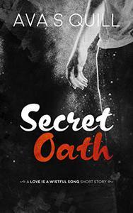 Secret Oath: a Love is a Wistful Song Short Story