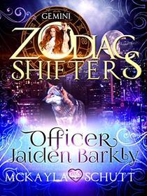 Officer Jaiden Barkly: A Zodiac Shifters Book: Paranormal Romance: Gemini