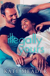 Illegally Yours: A Laws of Attraction Novel