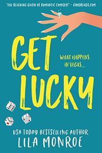Get Lucky: A Romantic Comedy