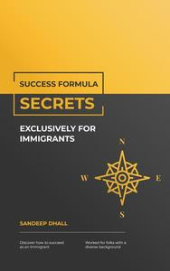 Success Formula Secrets Exclusively For Immigrants