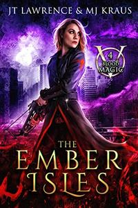 The Ember Isles: An Urban Fantasy Action Adventure: