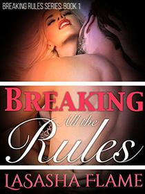 Breaking All the Rules: Part One of A Short Series