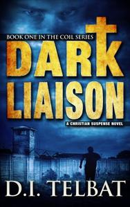 DARK LIAISON: A Christian Suspense Novel