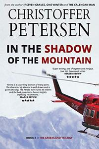 In the Shadow of the Mountain: Book 2 in the adrenaline-fueled Greenland Trilogy