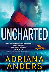 Uncharted: A Scorching Hot Forced Proximity Romance