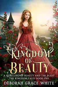 Kingdom of Beauty: A Retelling of Beauty and the Beast