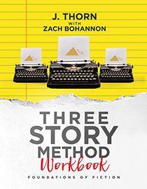 Three Story Method Workbook: Foundations of Fiction