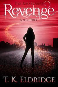 Revenge: The Descendants - Book Three