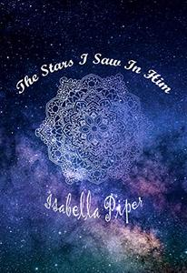The Stars I Saw in Him