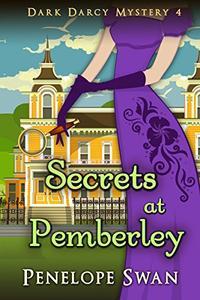 Secrets at Pemberley ~ A Pride and Prejudice Variation