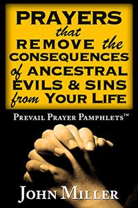 Prevail Prayer Pamphlets: Prayers that Remove the Consequences of Ancestral Evils & Sins from Your Life