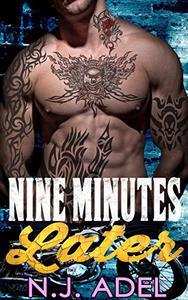 Nine Minutes Later: Enemies to Lovers Dark Motorcycle Club Romance