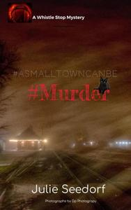 A Small Town Can Be #Murder