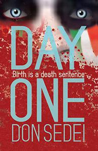 DAY ONE: Birth is a death sentence
