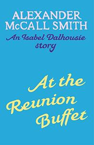 At the Reunion Buffet: An Isabel Dalhousie story