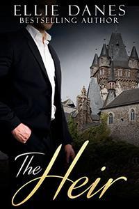 The Heir: An Alpha Billionaire Romance