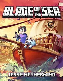 Blade of the Sea: An Unofficial Minecraft Adventure Book
