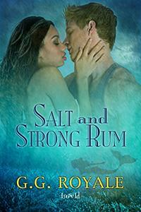 Salt and Strong Rum
